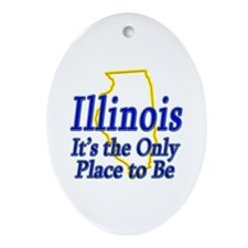 Only Place To Be - Illinois Ornament (Oval)
