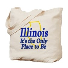 Only Place To Be - Illinois Tote Bag