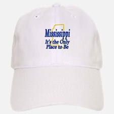 Only Place To Be - Mississippi Baseball Baseball Cap