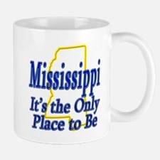 Only Place To Be - Mississippi Mug