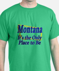 Only Place To Be - Montana T-Shirt