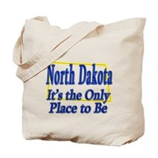 Only Place To Be - North Dakota Tote Bag