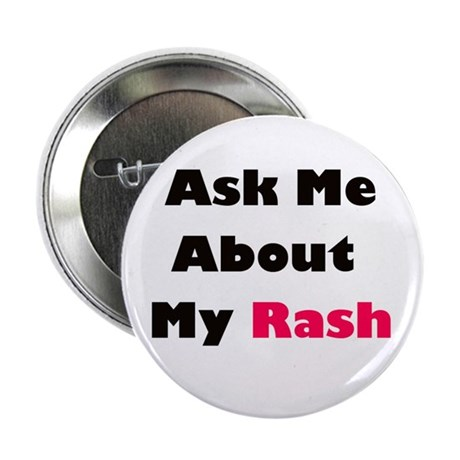 Ask Me About My Rash Button
