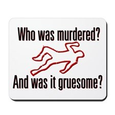 Who was murdered? Mousepad