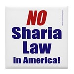 NO Sharia Law in America Tile Coaster