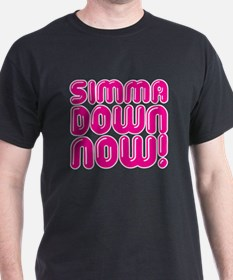 Simma Down Now 1 T-Shirt