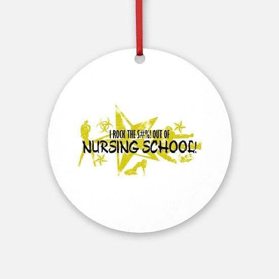 I ROCK THE S#%! - NURSING SCHOOL Ornament (Round)