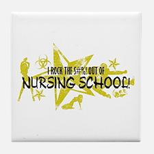 I ROCK THE S#%! - NURSING SCHOOL Tile Coaster