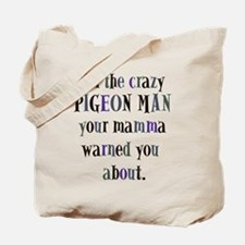 Crazy Pigeon Man Tote Bag