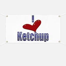 I love Ketchup Funny LOL Desi Banner