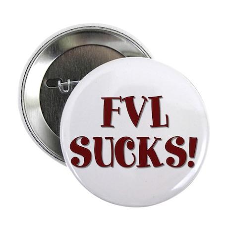 "FVL Sucks! 2.25"" Button (100 pack)"