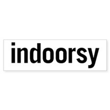 Indoorsy Bumper Sticker