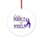 Wear Purple - Myself Ornament (Round)
