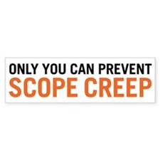 Scope Creep Bumper Sticker