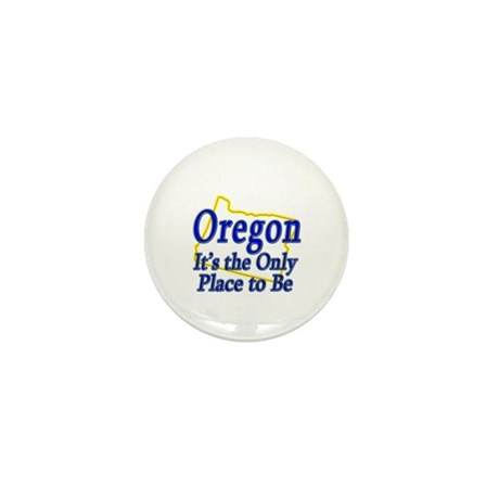 Only Place To Be - Oregon Mini Button