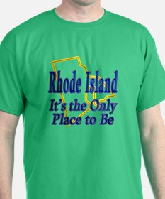 Only Place To Be - Rhode Island T-Shirt