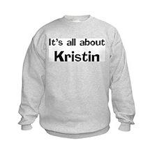 It's all about Kristin Sweatshirt