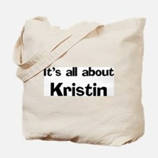 It's all about Kristin Tote Bag