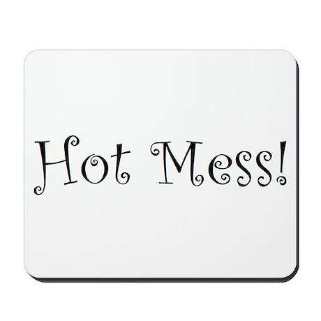 Hot Mess Mousepad