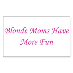 Blonde Moms Have More Fun Decal