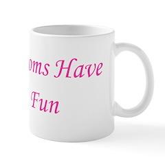 Blonde Moms Have More Fun Mug