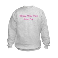 Blonde Moms Have More Fun Sweatshirt