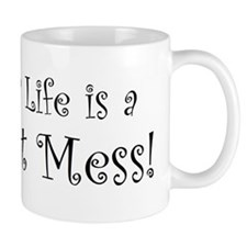 My life is a hot mess! Mug