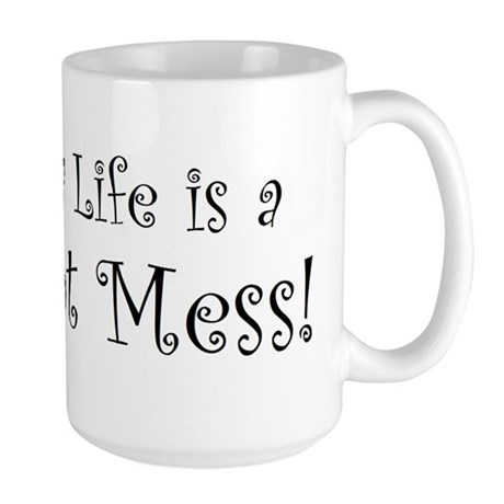 My life is a hot mess! Large Mug