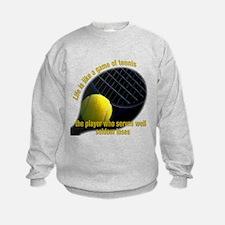 Life is like a game of tennis Sweatshirt