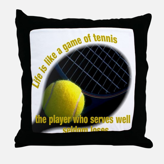 Life is like a game of tennis Throw Pillow