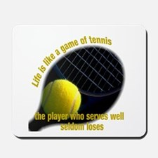 Life is like a game of tennis Mousepad