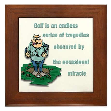 Golf is an endless series of tragedies Framed Tile