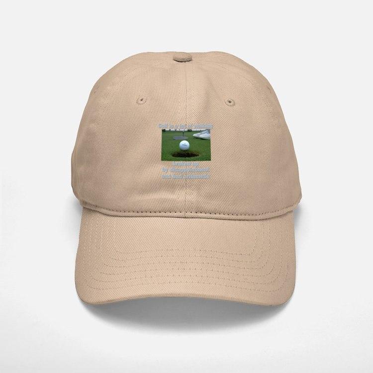 Golf is a lot of walking Baseball Baseball Cap