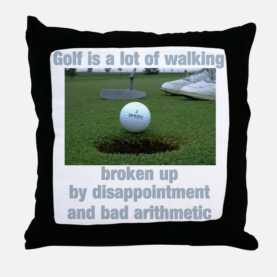 Golf is a lot of walking Throw Pillow