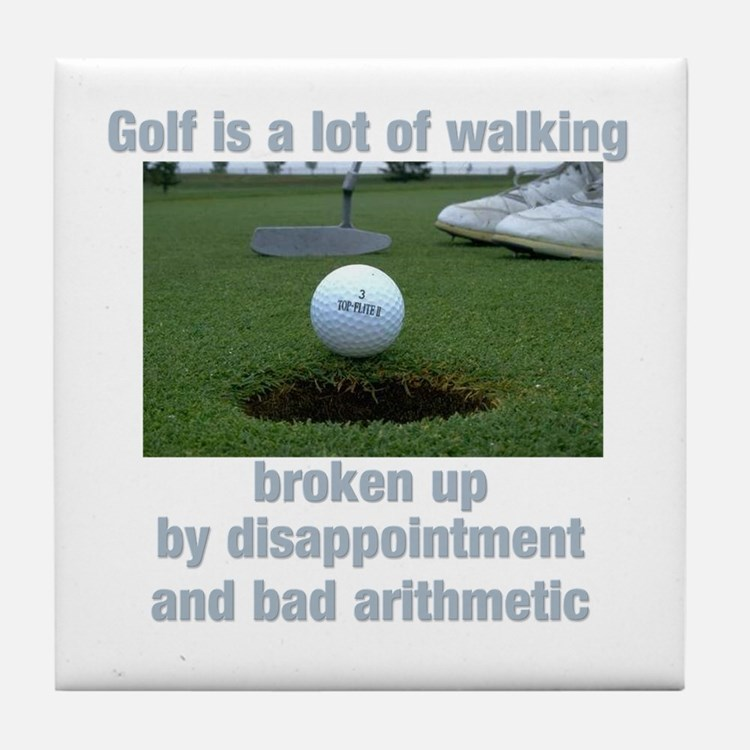 Golf is a lot of walking Tile Coaster