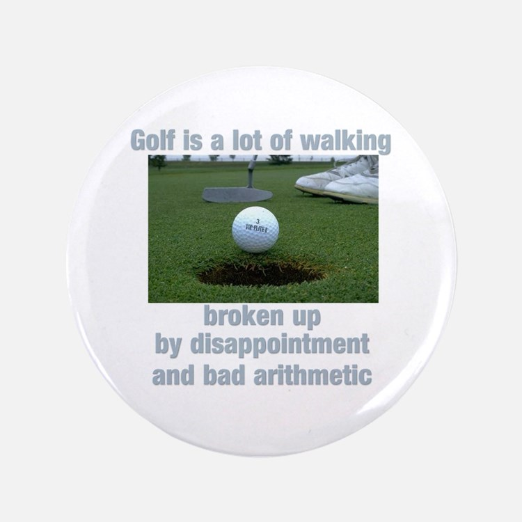 """Golf is a lot of walking 3.5"""" Button"""
