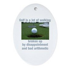 Golf is a lot of walking Ornament (Oval)