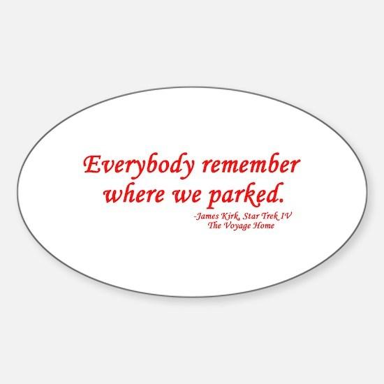 Star Trek Kirk Quote Parked Sticker (Oval)