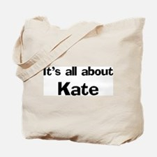 It's all about Kate Tote Bag