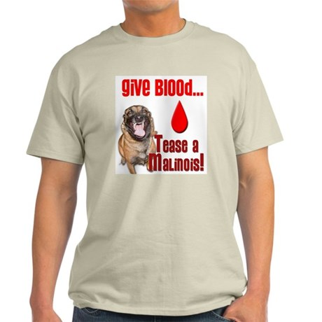 Give Blood - Tease a Malinois Ash Grey T-Shirt