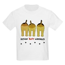 Nothin' Butt Airedales T-Shirt