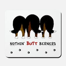 Nothin' Butt Berners Mousepad