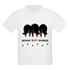Nothin' Butt Berners T-Shirt