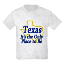 Only Place To Be - Texas T-Shirt