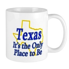 Only Place To Be - Texas Mug