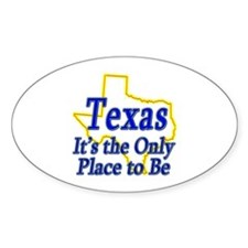 Only Place To Be - Texas Decal