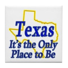 Only Place To Be - Texas Tile Coaster