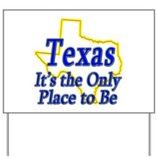 Only Place To Be - Texas Yard Sign