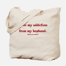 I hide my addiction from my h Tote Bag