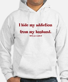 I hide my addiction from my h Hoodie